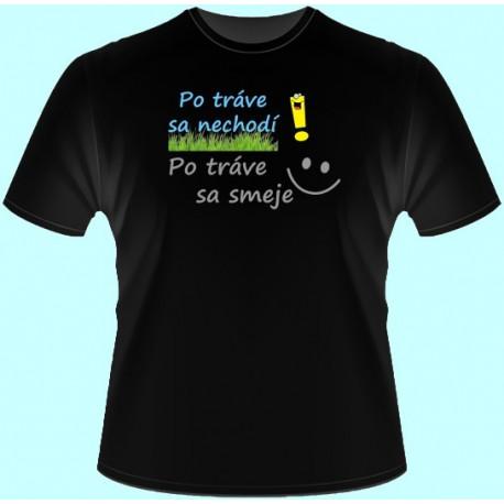 Tričká s potlačou - Po tráve sa nechodí Po tráve sa smeje (dámske tričko)