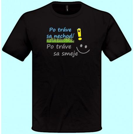 Tričká s potlačou - Po tráve sa nechodí Po tráve sa smeje (pánske tričko)