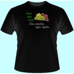 Tričká s potlačou - Som ako víno čím staršie tým lepšie (dámske tričko)