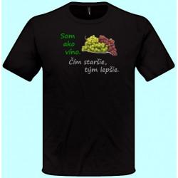 Tričká s potlačou - Som ako víno čím staršie tým lepšie (pánske tričko)