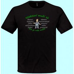 Tričká s potlačou - Niektorí muži sú šikovní ale je nás málo (pánske tričko)