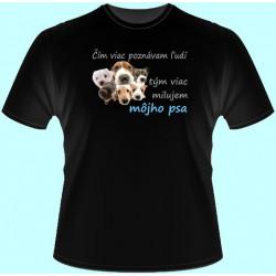 Tričká s potlačou zvierat - Čím viac poznávam ľudí, tým viac milujem svojho psa (dámske tričko)