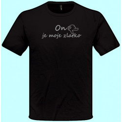 Tričko s potlačou - On je moje zlatko (pánske tričko)