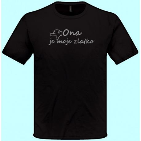 Tričko s potlačou - Ona je moje zlatko (pánske tričko)