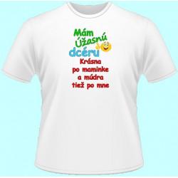 Tričká s potlačou - Mám úžasnú dcéru Krásna po maminke (dámske tričko)