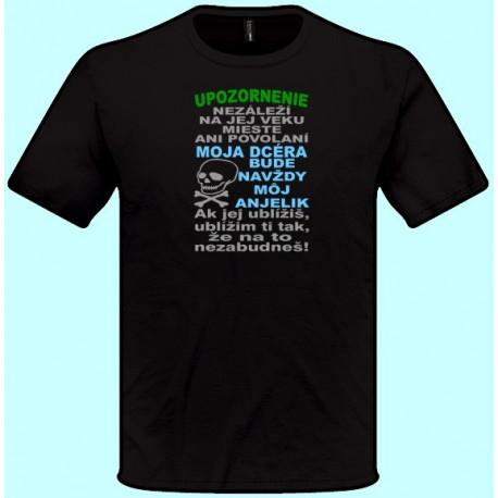 68d905d85a45 Znížená cena Tričká s potlačou - Upozornenie Moja dcéra bude navždy môj  anjelik (pánske tričko)