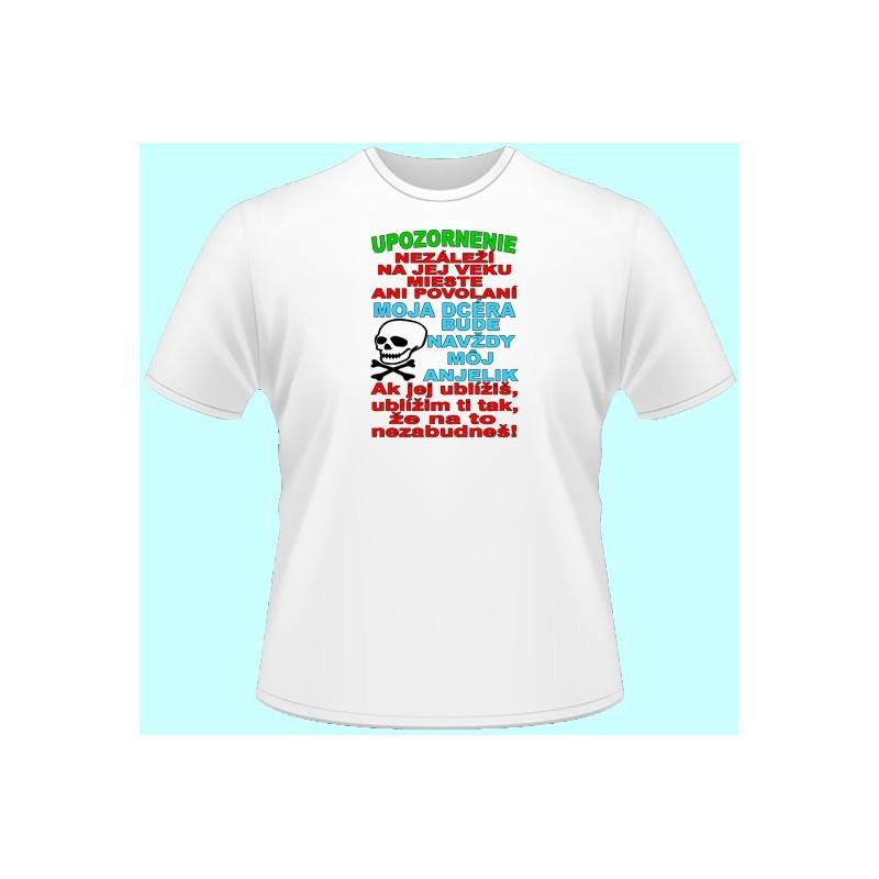 365a4298e61b Tričká s potlačou - Upozornenie Moja dcéra bude navždy môj anjelik (dámske  tričko) ...