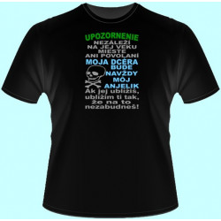 Tričká s potlačou - Upozornenie Moja dcéra bude navždy môj anjelik (dámske tričko)