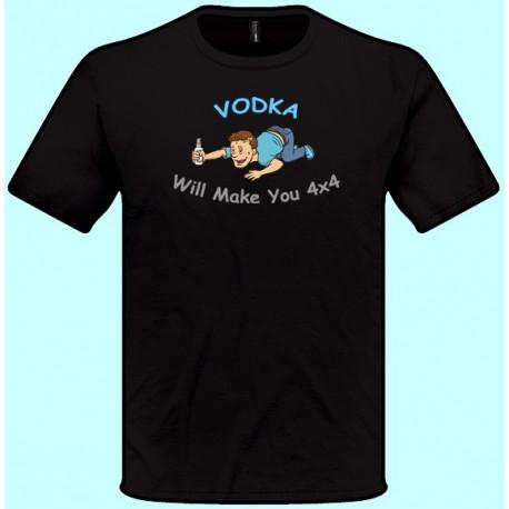 Tričká s potlačou - Vodka will make you 4x4 (pánske tričko)