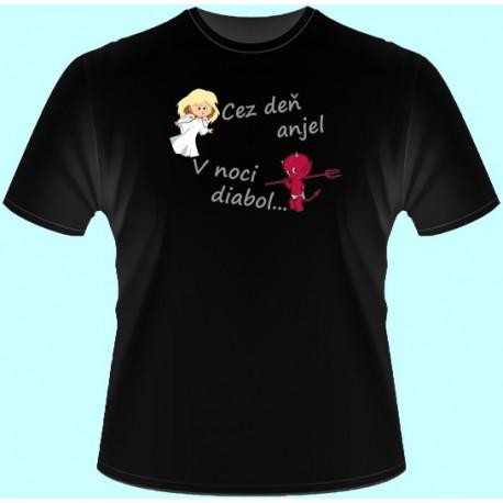 Tričká s potlačou - Cez deň anjel v noci diabol (dámske tričko)
