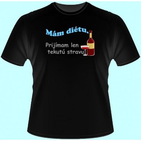 Tričká s potlačou - Mám diétu Prijímam len tekutú stravu (dámske tričko)
