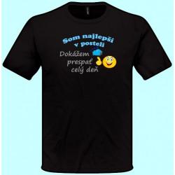 Tričká s potlačou - Som najlepší v posteli Dokážem prespať celý deň (pánske tričko)