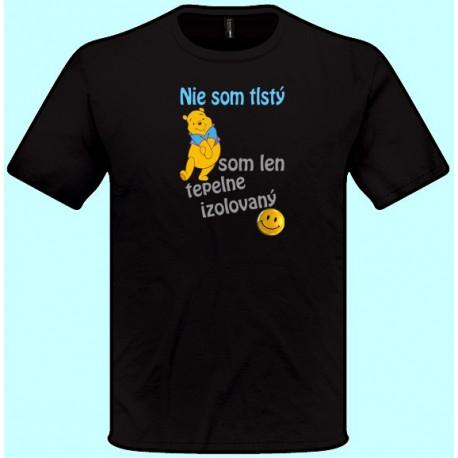 Tričká s potlačou - Nie som tlstý som len tepelne izolovaný (pánske tričko)