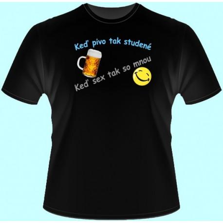 Tričká s potlačou - Keď pivo tak studené keď sex tak so mnou (dámske tričko)