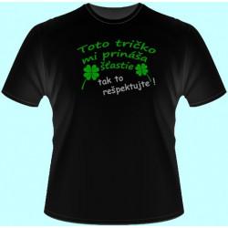 Tričká s potlačou - Toto tričko mi prináša šťastie tak to rešpektujte (dámske tričko)