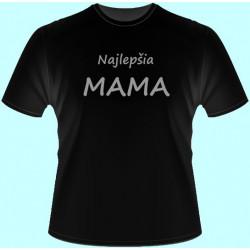 Tričká s potlačou - Najlepšia mama (dámske tričko)