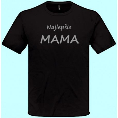 Tričká s potlačou - Najlepšia mama (pánske tričko)
