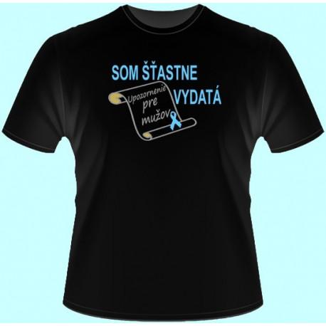 Tričká s potlačou - Som šťastne vydatá Upozornenie pre mužov (dámske tričko)