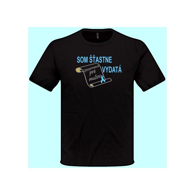22c9589a9306 ... Tričká s potlačou - Som šťastne vydatá Upozornenie pre mužov (pánske  tričko)