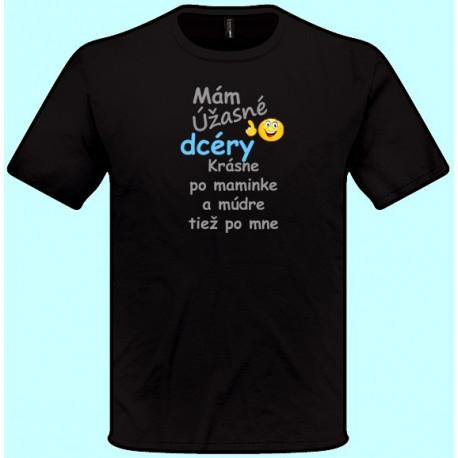 Tričká s potlačou - Mám úžasné dcéry Krásne po maminke (pánske tričko)