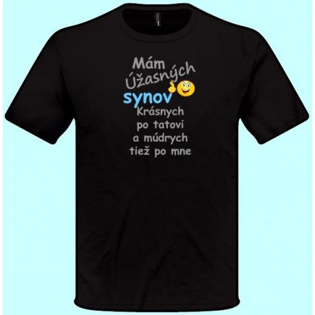 Tričká s potlačou - Mám úžasných synov Krásnych po tatovi (pánske tričko)