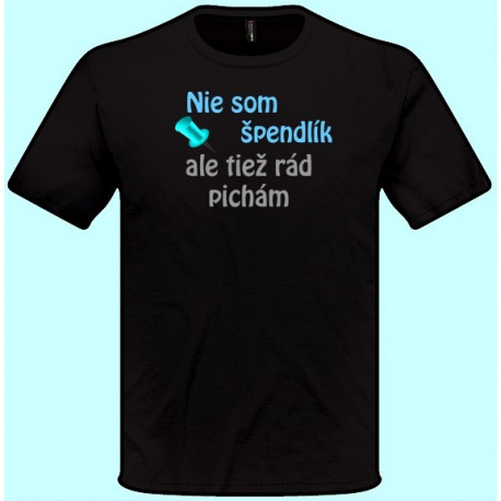 Tričká s potlačou - Nie som špendlík ale tiež rád pichám (pánske tričko)