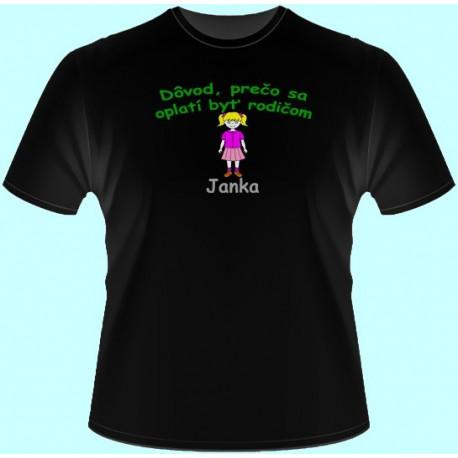 Tričká s potlačou - Dôvod prečo sa oplatí byť rodičom (dámske tričko)