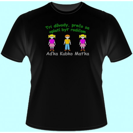 Tričká s potlačou - Tri dôvody prečo sa oplatí byť rodičom (dámske tričko)