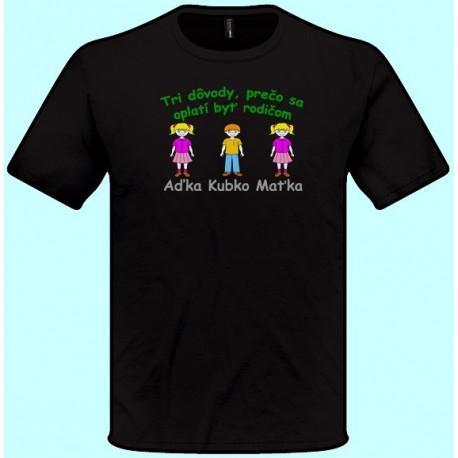 Tričká s potlačou - Tri dôvody prečo sa oplatí byť rodičom (pánske tričko)