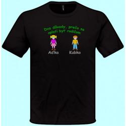 Tričká s potlačou - Dva dôvody prečo sa oplatí byť rodičom (pánske tričko)