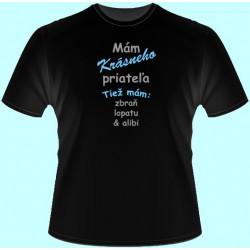 Tričká s potlačou - Mám krásneho priateľa Tiež mám zbraň lopatu a alibi (dámske tričko)
