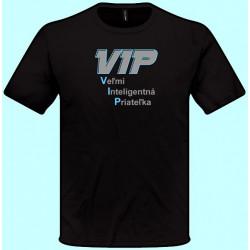 Tričká s potlačou - VIP Veľmi inteligentná priateľka (pánske tričko)