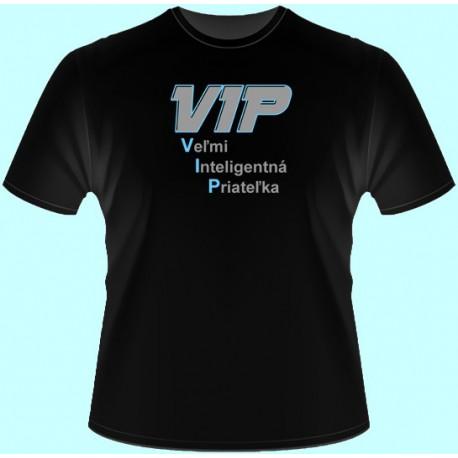 Tričká s potlačou - VIP Veľmi inteligentná priateľka (dámske tričko)