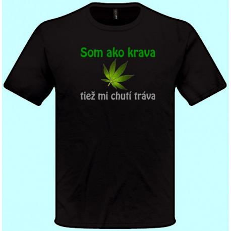 Tričká s potlačou - Som ako krava tiež mi chutí tráva (pánske tričko)