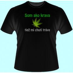 Tričká s potlačou - Som ako krava tiež mi chutí tráva (dámske tričko)