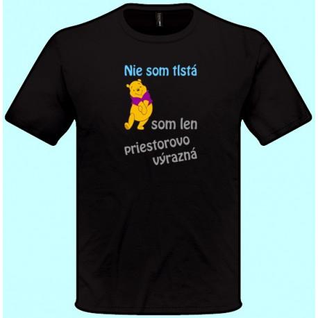 Tričká s potlačou - Nie som tlstá som len priestorovo výrazná (pánske tričko)