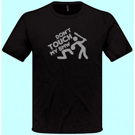 Tričká s potlačou - Dont touch my bmw (pánske tričko)