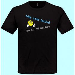 Tričko - Nie som lenivá len sa mi nechce