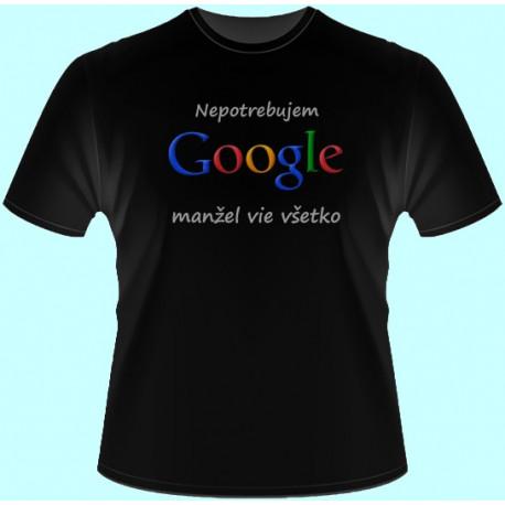 Tričká s potlačou - Nepotrebujem google manžel vie všetko (dámske tričko)