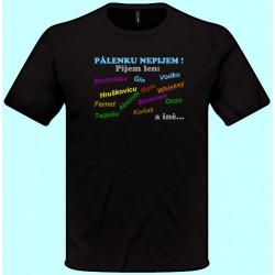 Tričká s potlačou - Pálenku nepijem (pánske tričko)