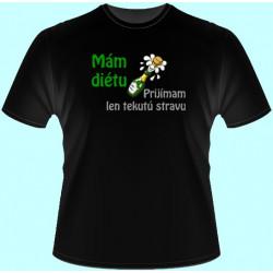 Tričká s potlačou - Mám diétu Prijímam len tekutú stravu 1 (dámske tričko)
