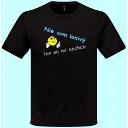 Tričká s potlačou - Nie som lenivý len sa mi nechce (pánske tričko)