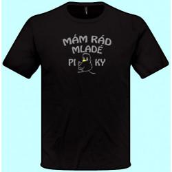 Tričká s potlačou - Mám rád mladé pipky (pánske tričko)