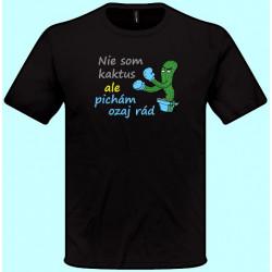 Tričká s potlačou - Nie som kaktus ale pichám ozaj rád (pánske tričko)