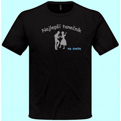 Tričká s potlačou - Najlepší tanečník (pánske tričko)