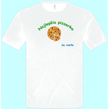 Tričká s potlačou - Najlepšia pizzerka (pánske tričko)