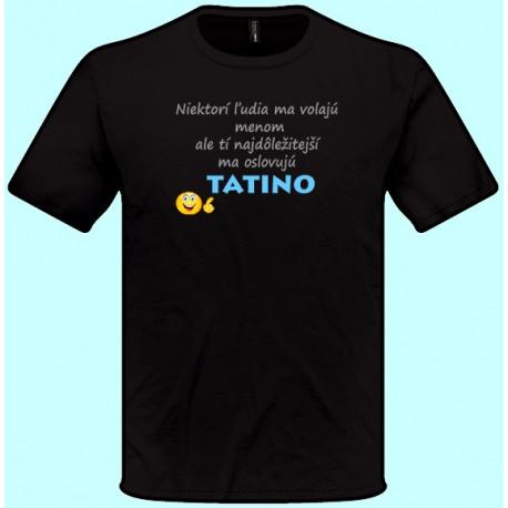 Tričká s potlačou - Oslovojú ma Tatino (pánske tričko)