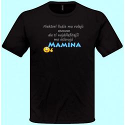 Tričká s potlačou - Oslovujú ma Mamina (pánske tričko)