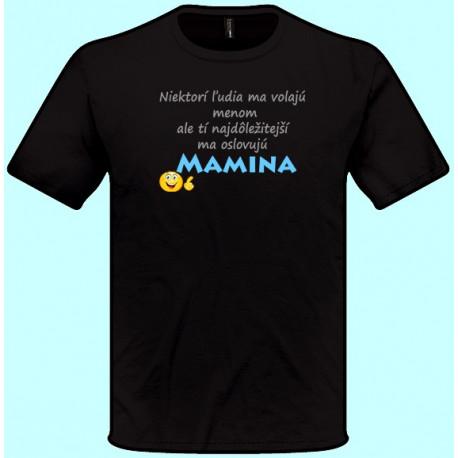 Tričká s potlačou - Oslovojú ma Mamina (pánske tričko)