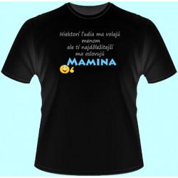 Tričká s potlačou - Oslovujú ma Mamina (dámske tričko)